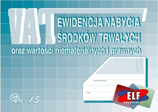 Ewidencja nabycia środków trwałych oraz wartości niematerialnych i prawnych VAT, vu - 15, vu - 16, druk, druki