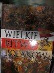 Książka, Wielkie Bitwy Polaków, Książki historyczne, Książka historyczna Książka, Wielkie Bitwy Polaków, Książki historyczne, Książka historyczna