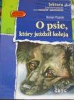 O psie, który jeździł koleją - Lektury szkolne - Lektura szkolna - Książka, Książki